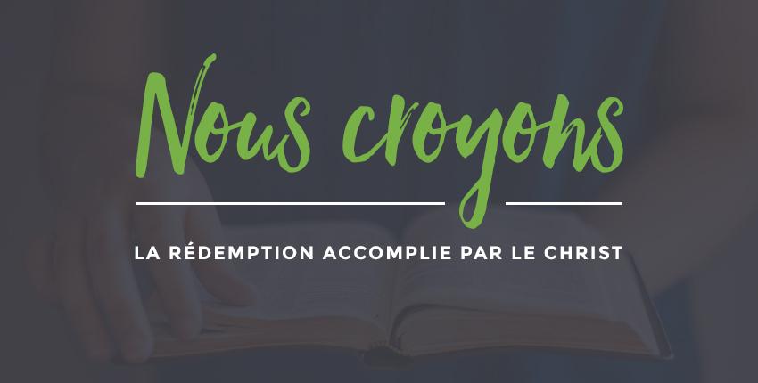 Nous croyons… La Rédemption accomplie par le Christ