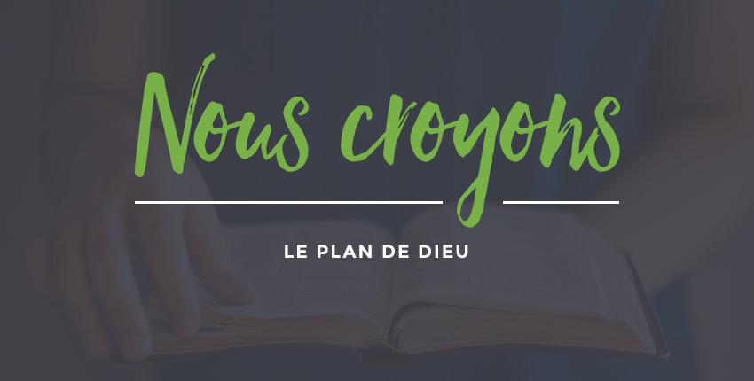 Nous croyons… Le plan de Dieu