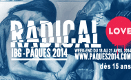 Pâques 2014 – Radical Love – The place to BE !