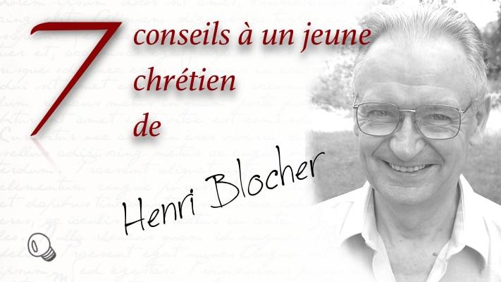 7 conseils à un jeune chrétien, de Henri Blocher