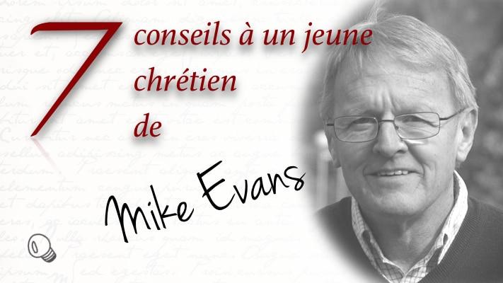 7 conseils à un jeune chrétien, de Mike Evans