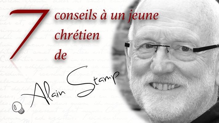 7 conseils à un jeune chrétien, de Alain Stamp