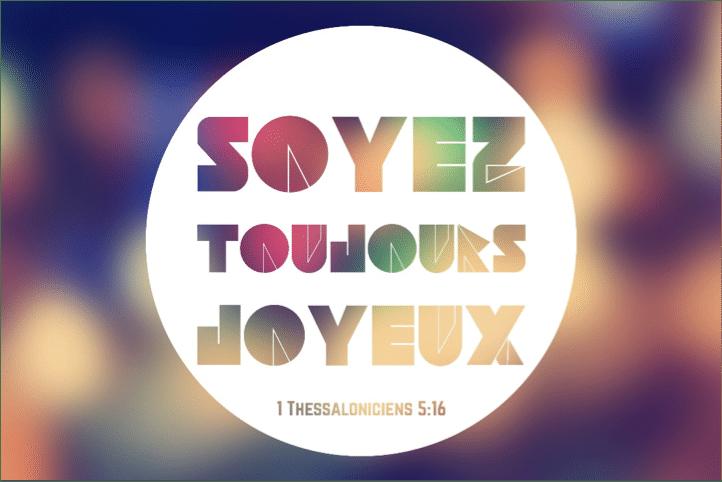 Soyez Toujours Joyeux