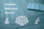 Es-tu pharisien, spectateur ou disciple ?