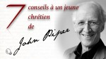 7 conseils à un jeune chrétien, de John Piper