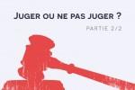 Juger ou ne pas juger ?
