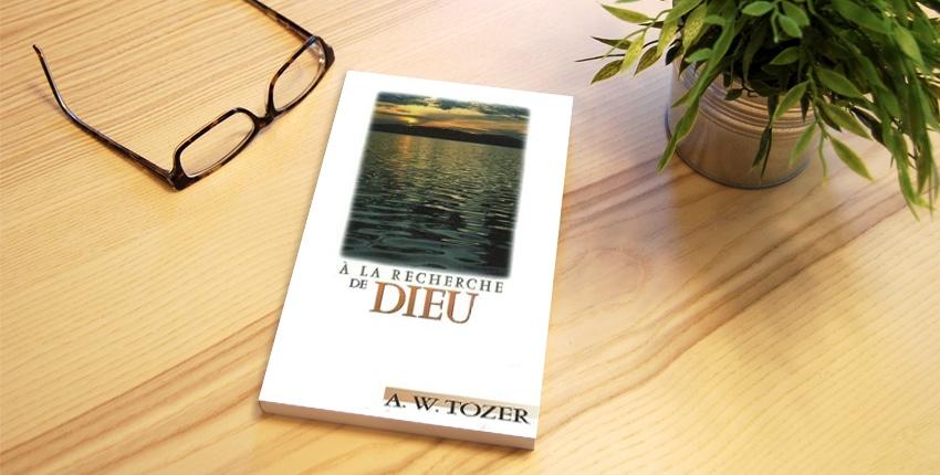 Le livre du mois «A la recherche de Dieu» – A. W. Tozer