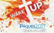 6 raisons de t'inscrire sans attendre à Pâques 2017 – Wake Up