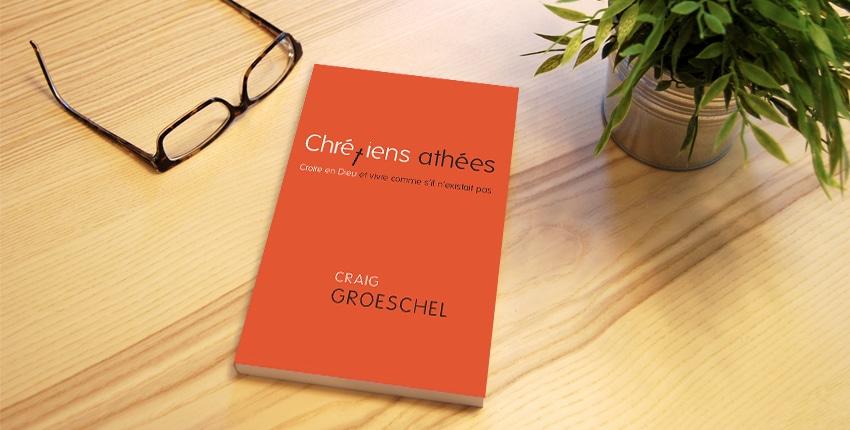Le livre du mois – Chrétiens athées de Craig Groeschel