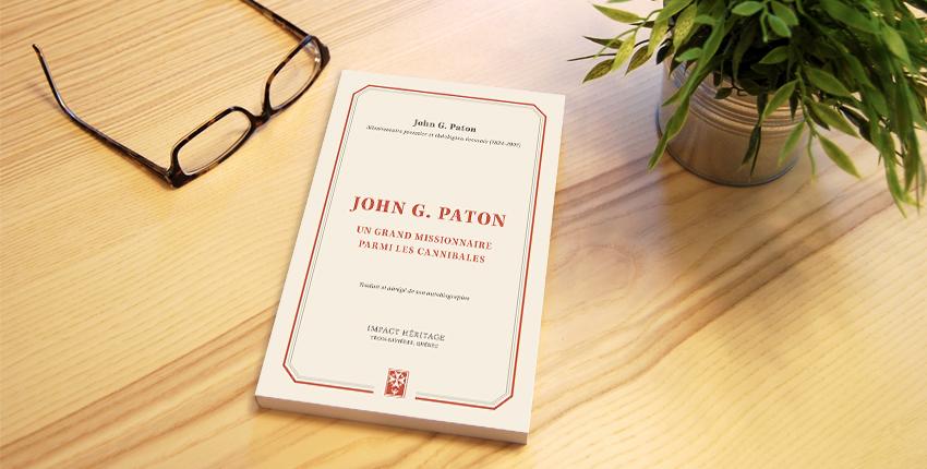 Le livre du mois – la biographie de John G. Paton, missionnaire parmi les cannibales