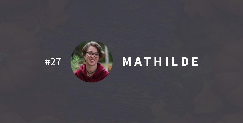 Une vie transformée #27 : Mathilde