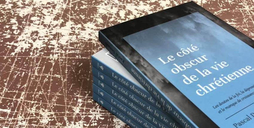 Le livre du mois : «Le côté obscur de la vie chrétienne» de Pascal Denault