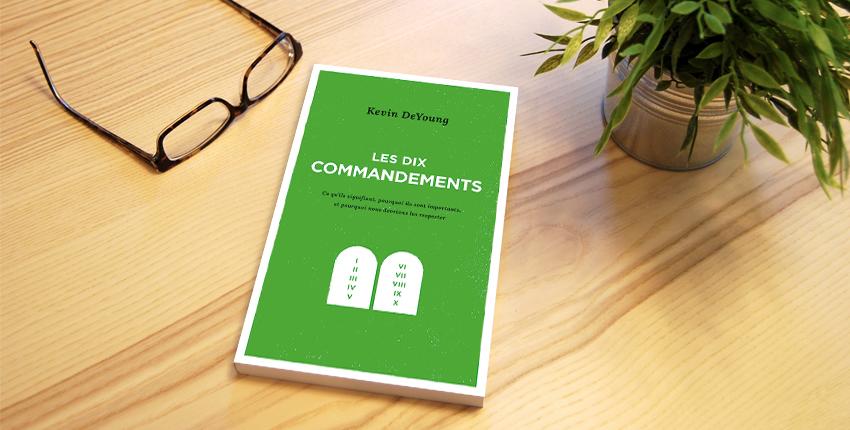 Le livre du mois : « Les dix commandements » de Kevin DeYoung