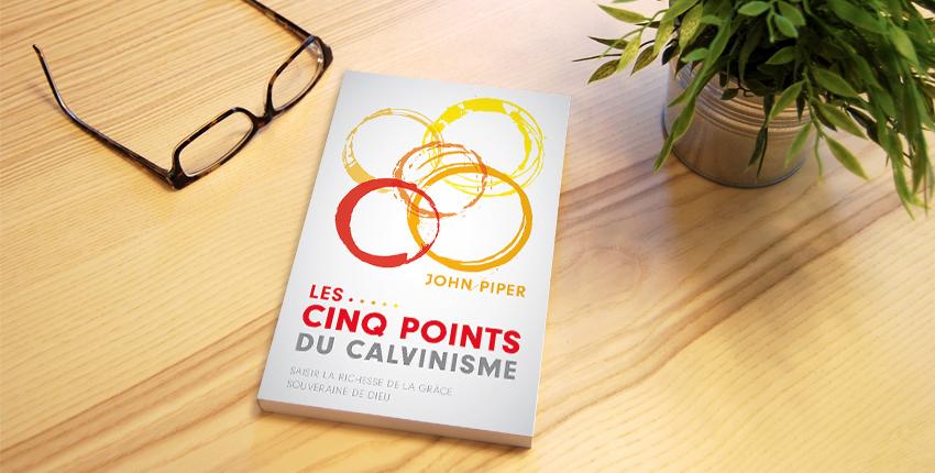 Le livre du mois : «Les cinq points du calvinisme» de John Piper