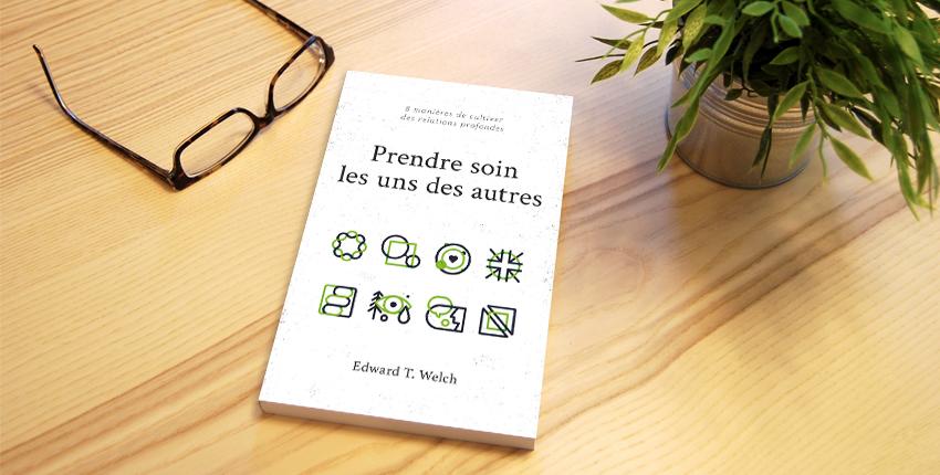 Le livre du mois : «Prendre soin les uns des autres» de Edward T. Welch