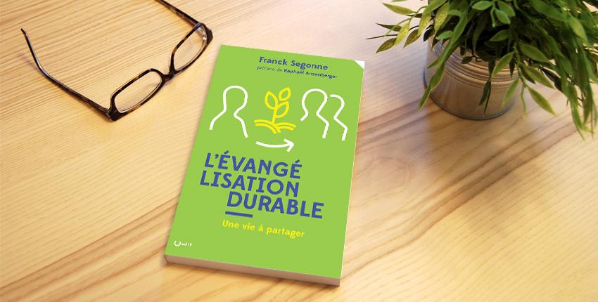Le livre du mois : «L'évangélisation durable» de Franck Segonne