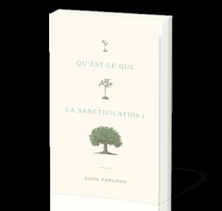 Le livre du mois : «Qu'est-ce que la sanctification?» de David Powlison