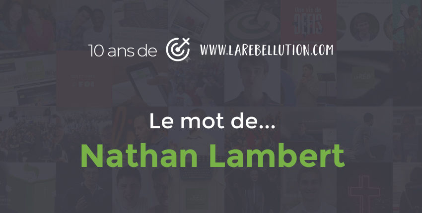 Le mot de Nathan Lambert pour les 10 ans de la Réb'