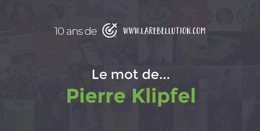 Vivre de façon radicale pour la cause de l'Évangile (Pierre Klipfel) #10ans