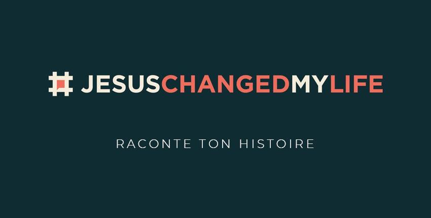 Défi : partage ton histoire dans une courte vidéo #JesusChangedMyLife