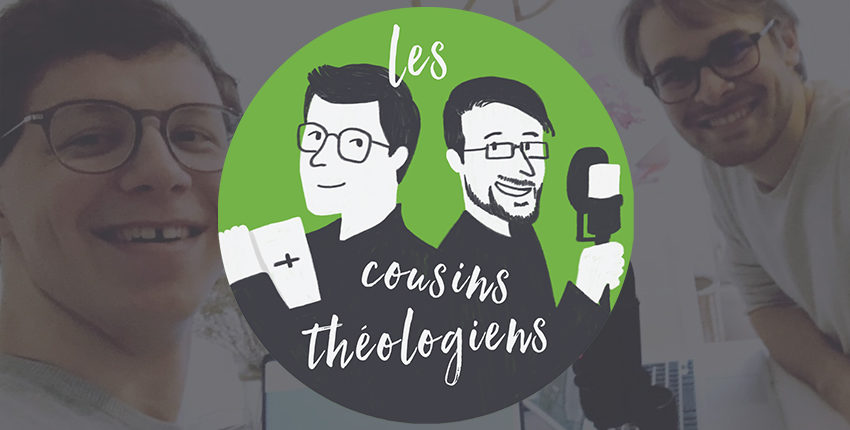 Un nouveau podcast sur la Réb' : Les Cousins Théologiens (interview spéciale)