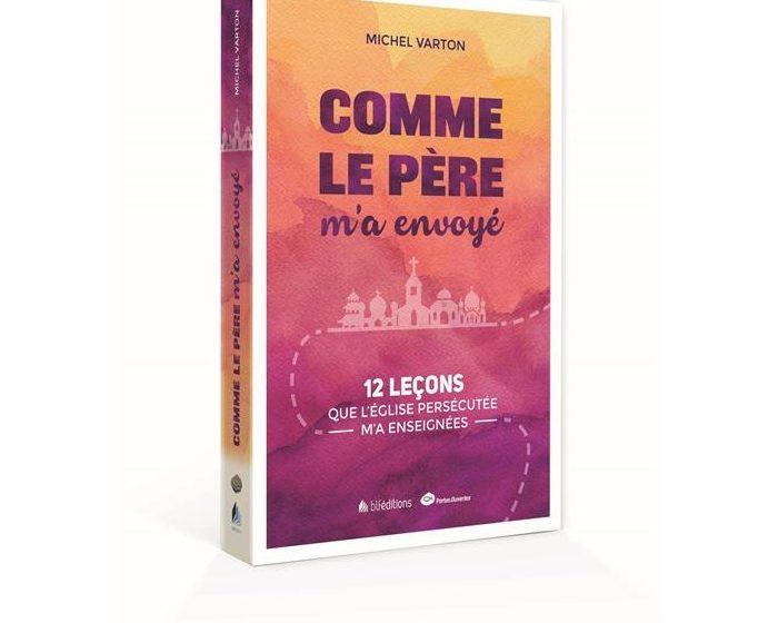 Le livre du mois : « Comme le Père m'a envoyé » de Michel Varton