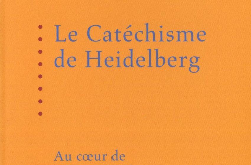 Le livre du mois : «Le catéchisme de Heidelberg»