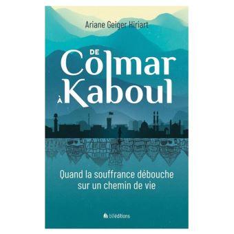 Le livre du mois : « De Colmar à Kaboul » de Ariane Geiger Hiriart