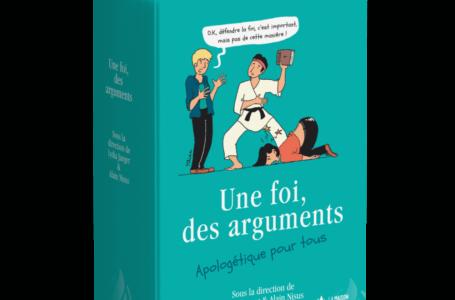 Le livre du mois : « Une foi, des arguments » sous la direction de Lydia Jaeger & Alain Nisus